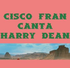 13. Cisco Fran canta a Harry Dean