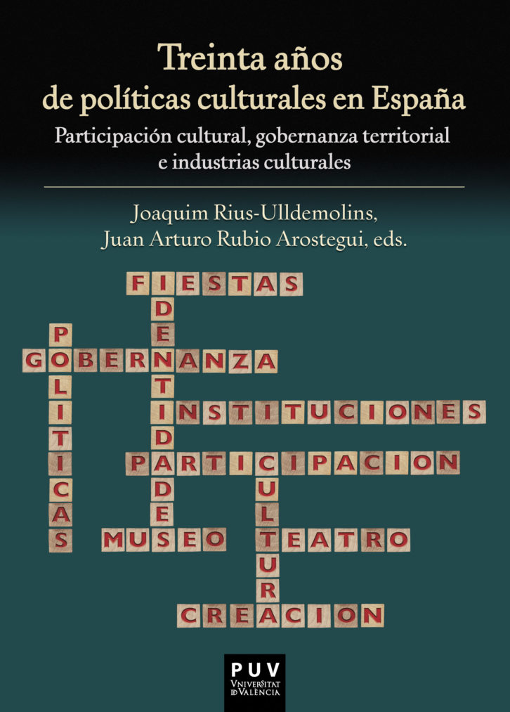 Portada de 'Treinta años de políticas culturales en España', de Joaquim Rius-Ulldemolins y Juan Arturo Rubio Arostegui. Imagen cortesía de los organizadores.