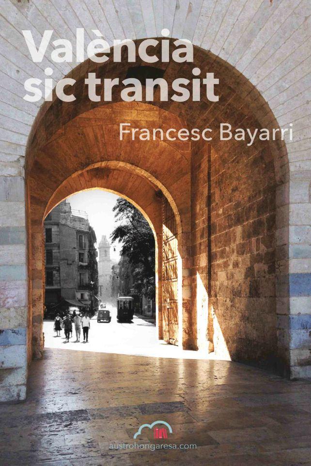 Cubierta del libro 'València sic Transit', de Francesc Bayarri.