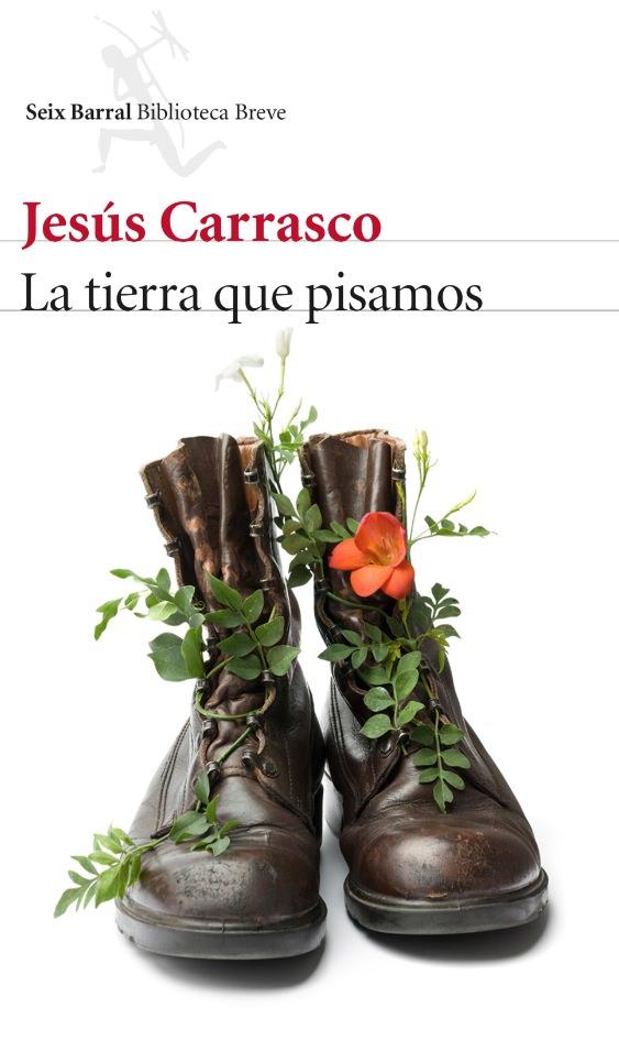Portada de La tierra que pisamos, de Jesús Carrasco. Seix Barral.