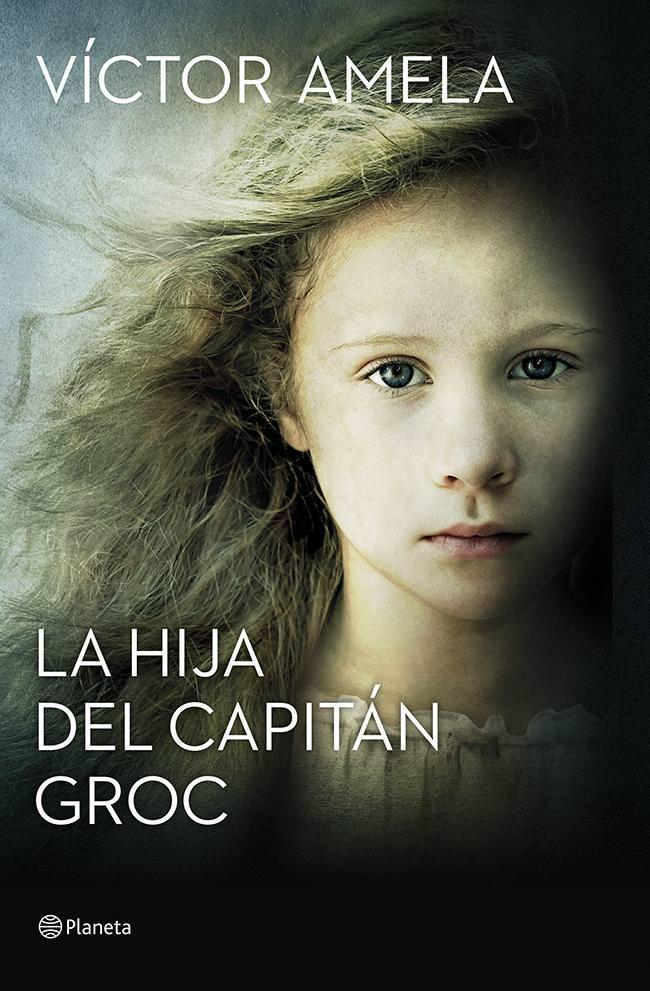 Cubierta de La hija del capitán Groc, de Víctor Amela. Editorial Planeta.