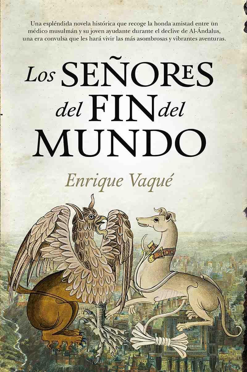 Cubierta de 'Los señores del fin del mundo', de Enrique Vaqué. Editorial Almuzara.