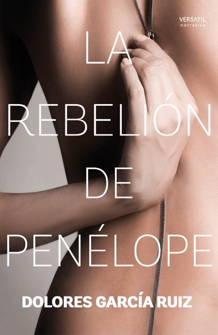 Portada de 'La rebelión de Penélope', de Dolores García.