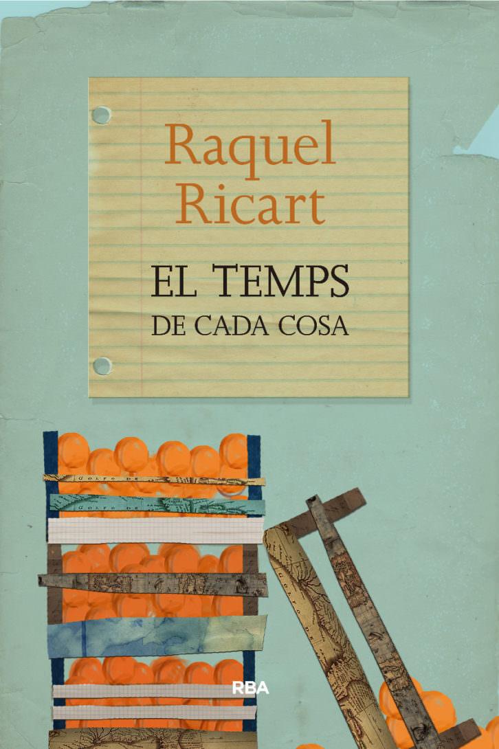 El temps de cada cosa, de Raquel Ricart.