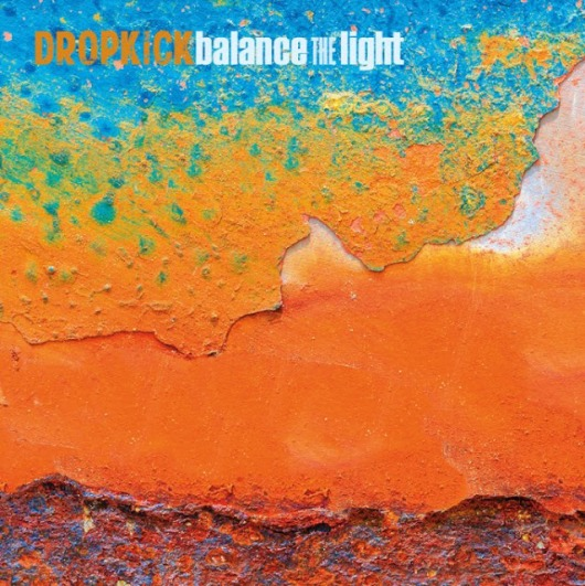 DROPKICK-Balance-the-light-1