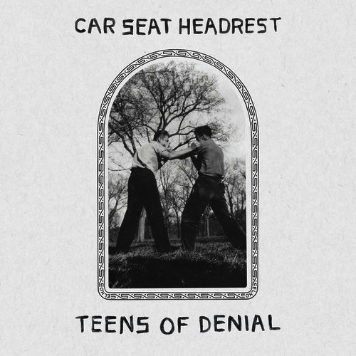 01 - Car Seat Headrest - Teens Of Denial