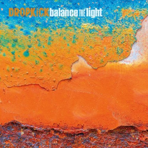 09 - Dropkick-Balance The Light