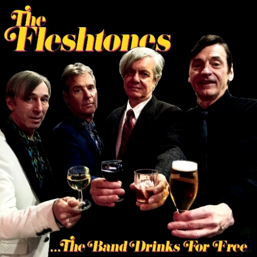 21. Fleshtones - The Band Drinks For Free