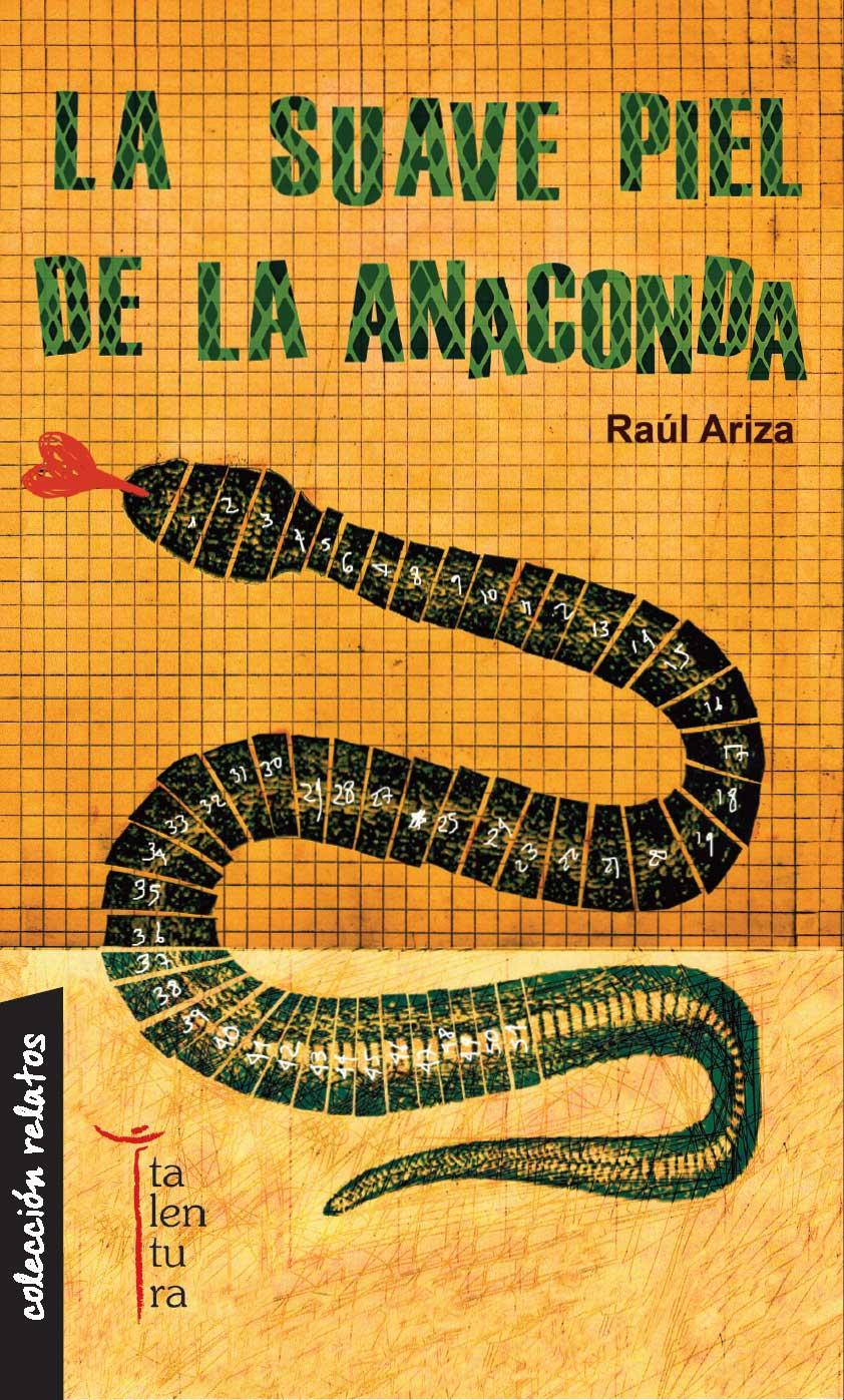 Portada de 'La suave piel de la anaconda', de Raúl Ariza.