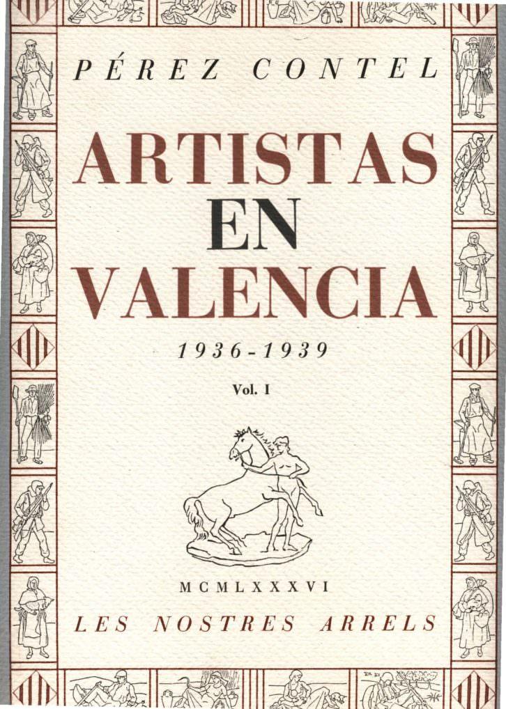Portada del libro 'Artistas en Valencia (1936-1939) publicado por la Conselleria de Cultura, Educació i Ciéncia de la Generalitat Valenciana en 1986. Un valioso trabajo de investigación de Rafael Pérez Contel sobre los artistas republicanos.