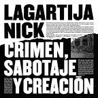 Lagartija-Nick-crimen-sabotaje-y-creacion-1