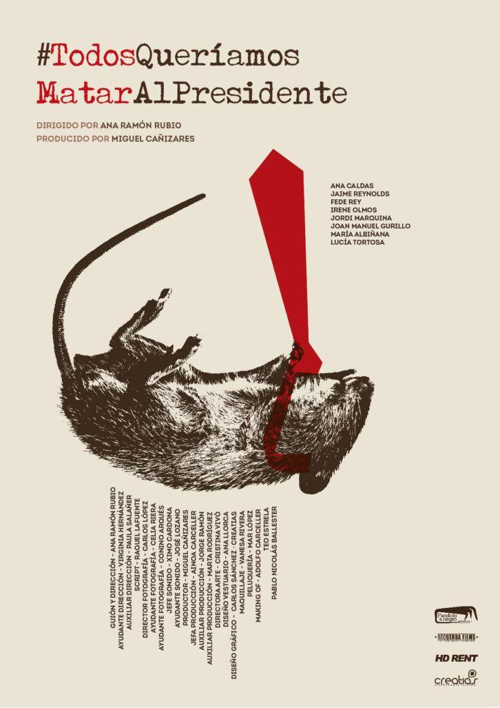 Cartel de 'Todos queríamos matar al presidente', de Ana Ramón Rubio.