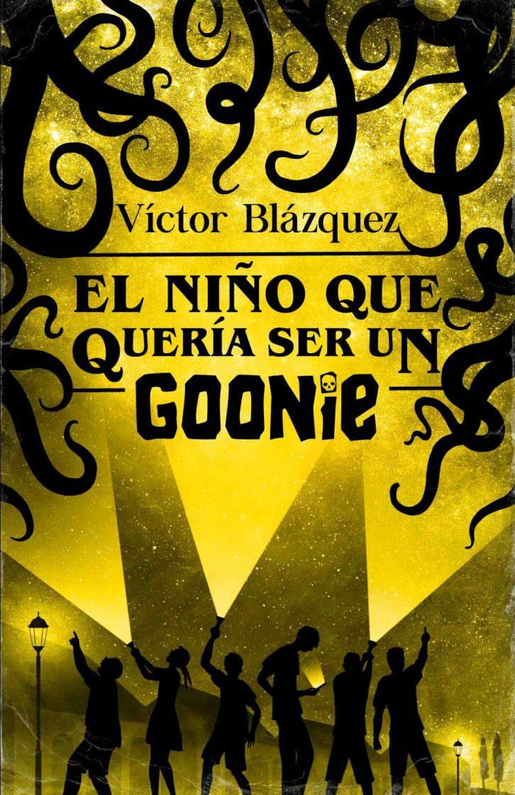 Portada de 'El niño que quería ser un goonie', de Víctor Blázquez.