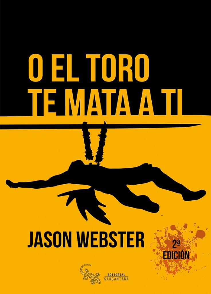 Portada de 'O el toro te mata a ti', de Jason Webster.