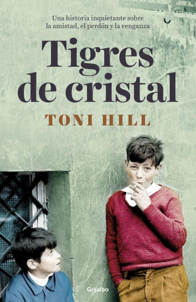 Portada de 'Tigres de cristal', de Toni Hill. Editorial Grijalbo.