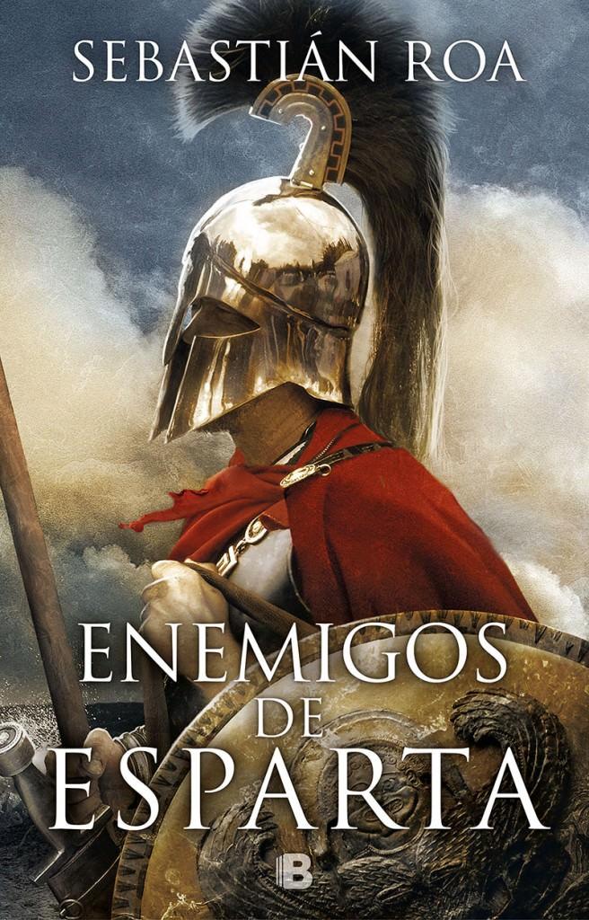 Portada de 'Enemigos de Esparta' (Ediciones B), de Sebastián Roa.