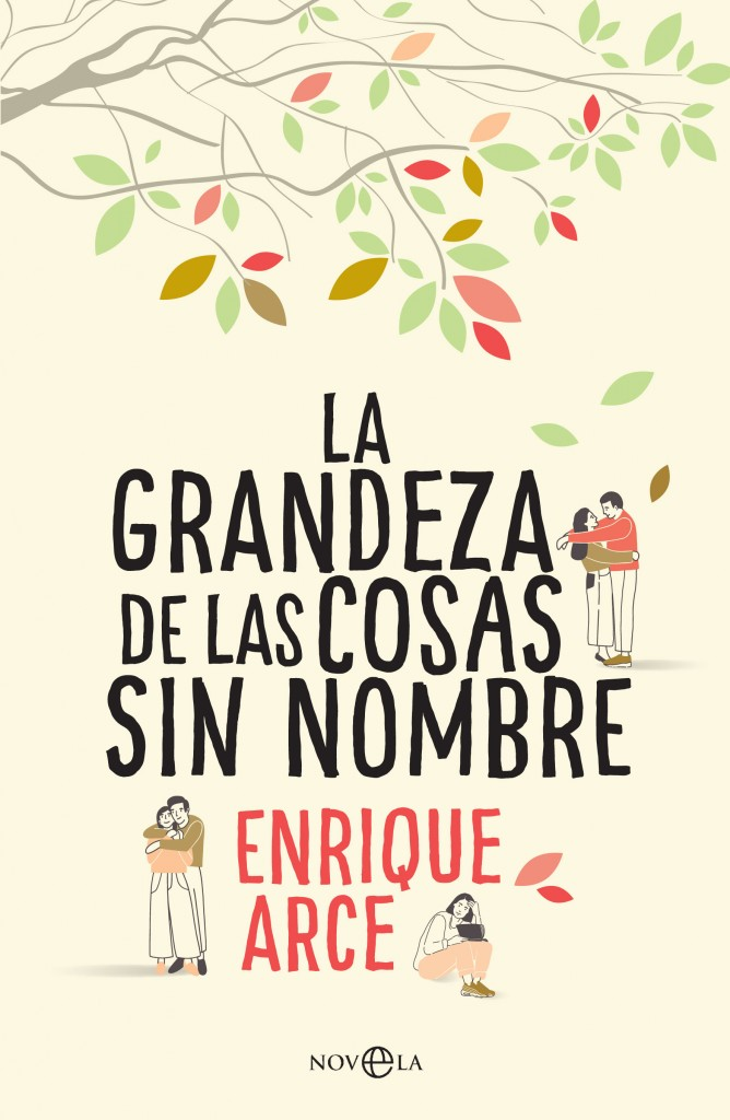Portada de 'La grandeza de las cosas sin nombre', de Enrique Arce.