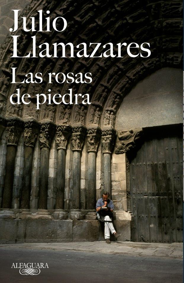 Portada de 'Las rosas de piedra', de Julio Llamazares.