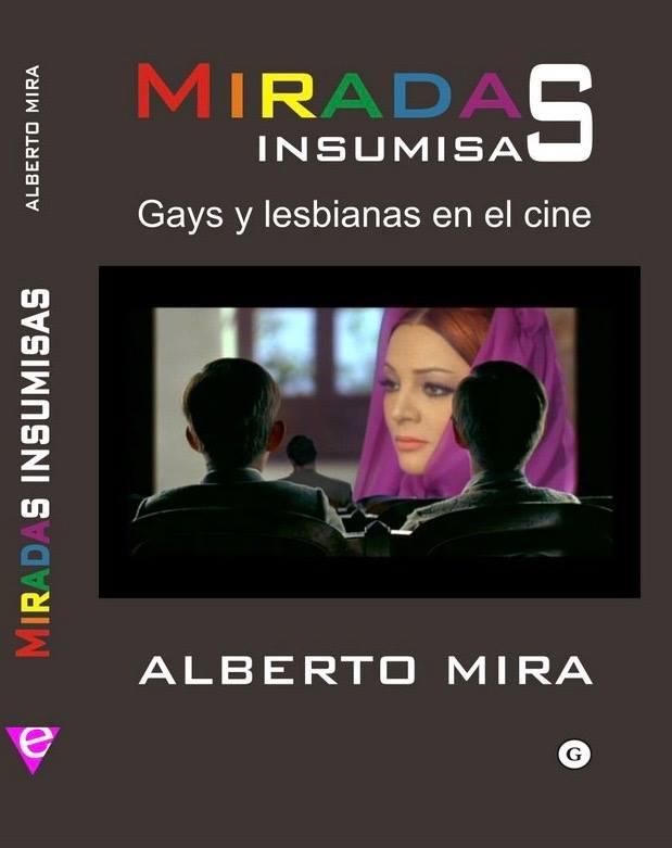 Portada del libro 'Miradas insumisas. Gays y lesbianas en el cine', de Alberto Mira (Editorial Egales, 2008).