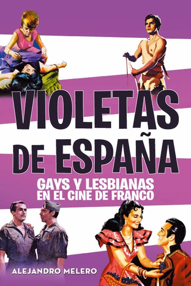 Portada del libro 'Violetas de España. Gays y lesbianas en el cine de Franco', de Alejandro Melero (Notorius Ediciones, 2017).