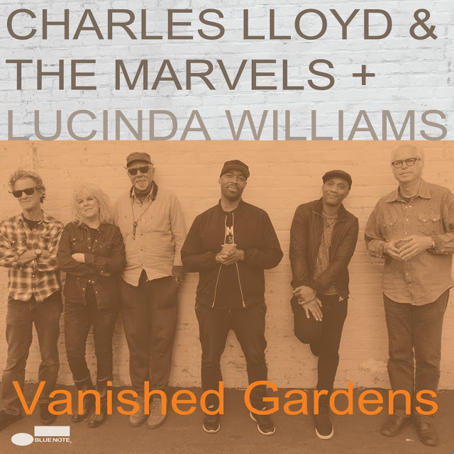 charles-lloyd-lucinda-williams-vanished-gardens-1
