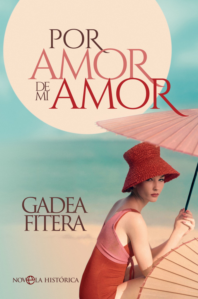Portada de 'Por amor de mi amor', de Gadea Fitera. La esfera de los libros.