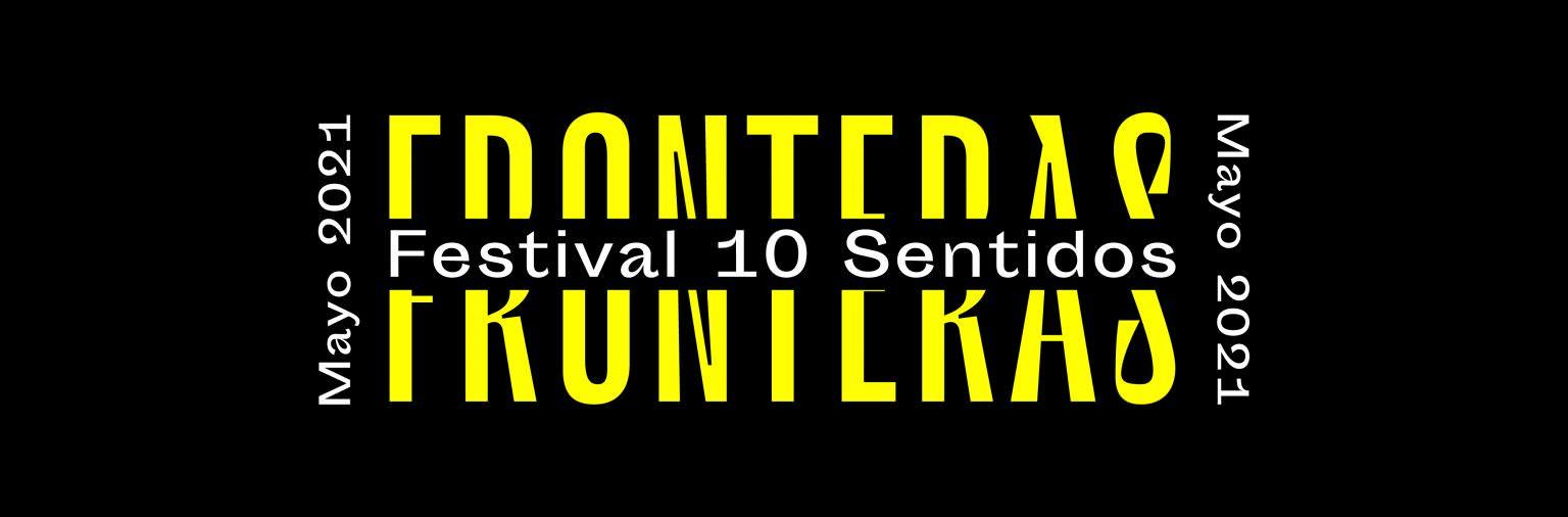 Festival 10 Sentidos, Fronteras
