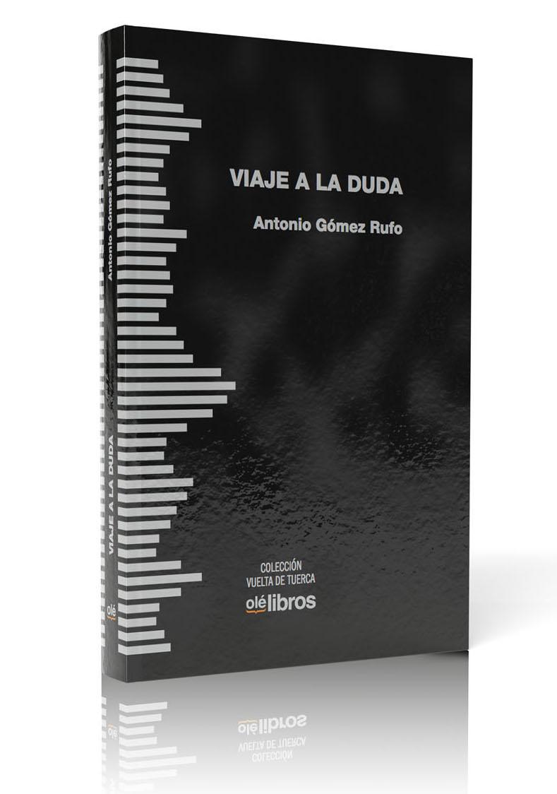 Viaje a la duda, Antonio Gómez Rufo